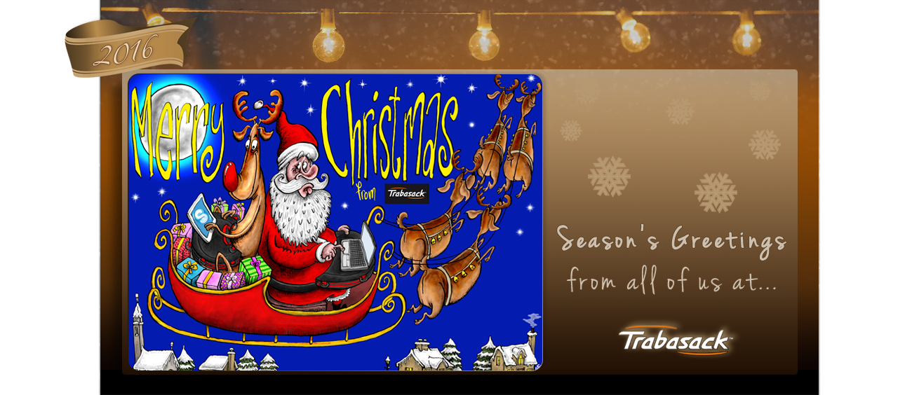 Brown and beige background with subtle string lights and snowflakes. Foreground shows a small ribbon with the year 2016 written on it. Next is a brightly-coloured illustration which depicts Father Christmas and Rudolph in their sleigh, using laptops on top of Trabasack lap desk bags whilst flying through the sky. Text reads
